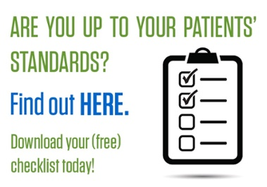 Dentists! Use our checklist to find out if you're up to par with your patients' requests.